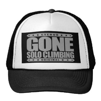 GONE SOLO CLIMBING - Skilled Fearless Free Climber Trucker Hat