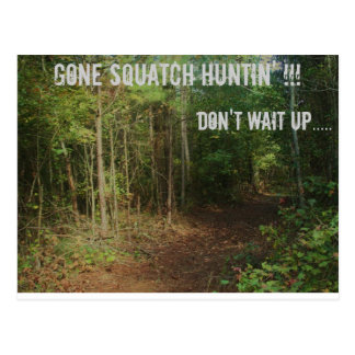Gone Squatch Huntin'! Postcard