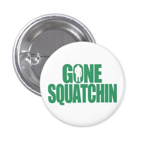 Gone Squatchin 1 Inch Round Button