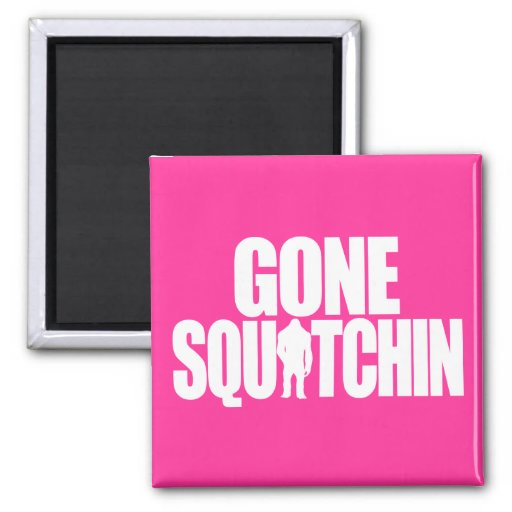 Gone Squatchin 2 Inch Square Magnet