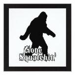 "Gone Squatchin' 5.25"" Square Invitation Card"