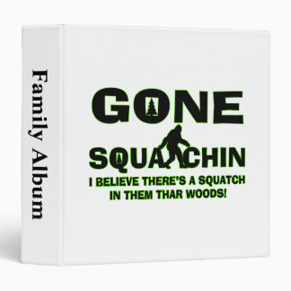 Gone Squatchin Bigfoot In Woods Binder