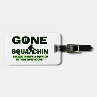 Gone Squatchin Bigfoot In Woods Luggage Tag