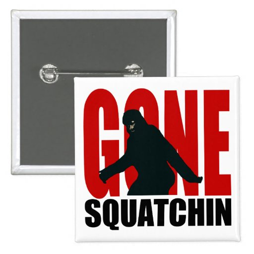 Gone Squatchin - Black and Red Buttons