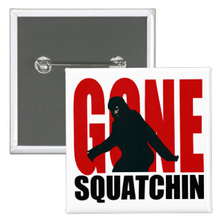Gone Squatchin - Black and Red Pinback Button