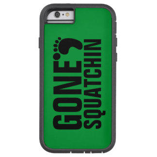 GONE SQUATCHIN BLACK GREEN TOUGH XTREME iPhone 6 CASE