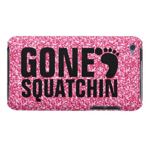 GONE SQUATCHIN BLACK PINK GLITTER PHOTO iPod TOUCH CASES