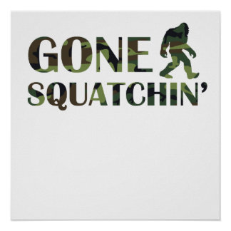 Gone Squatchin' Camouflage Poster