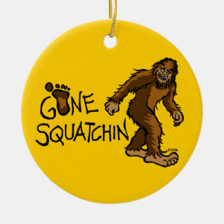Gone Squatchin Ceramic Ornament