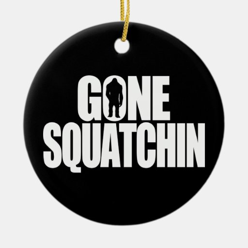 Gone Squatchin Christmas Tree Ornament