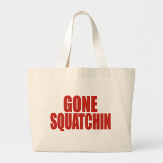 GONE SQUATCHIN *Deluxe* Bobo Gear Finding Bigfoot Canvas Bag