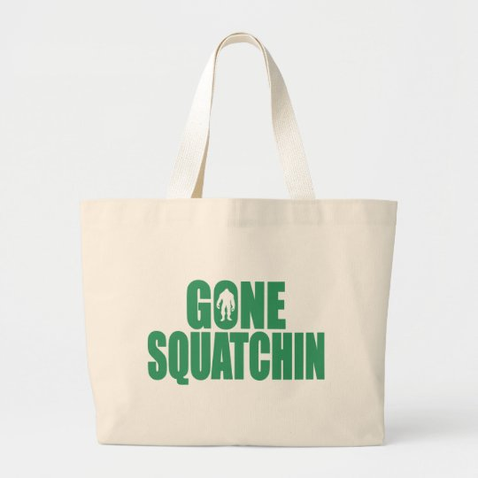 GONE SQUATCHIN *Deluxe* Bobo Gear Finding Bigfoot Large Tote Bag