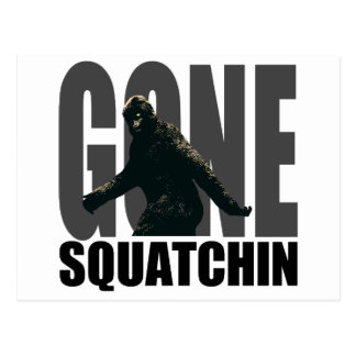 Gone SQUATCHIN - Deluxe Version Postcard