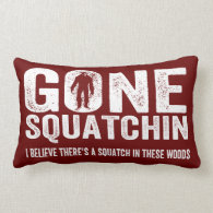 Gone Squatchin (Distressed) Squatch in these Woods Throw Pillow