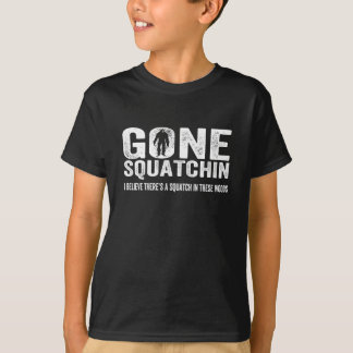 Gone Squatchin (Distressed) Squatch in these Woods T-Shirt