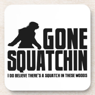 Gone Squatchin - Funny Bigfoot Believer Coaster