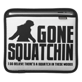 Gone Squatchin - Funny Bigfoot Believer Sleeves For iPads