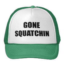 Gone Squatchin hat like Bobo Big Foot hunter