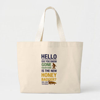 Gone Squatchin is the New Honey Badger Large Tote Bag