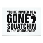GONE SQUATCHIN PARTY INVITATION