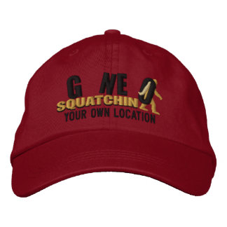 GONE SQUATCHIN Personalize it! Location Cap