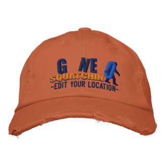 GONE SQUATCHIN Personalize it Location Cap