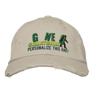 GONE SQUATCHIN Personalize it Location Cap Embroidered Baseball Caps