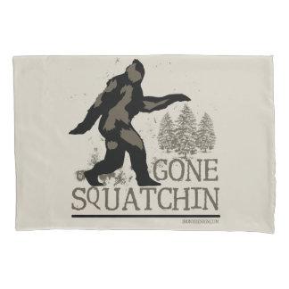 Gone Squatchin Pillow Case