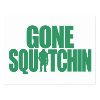 Gone Squatchin Post Card