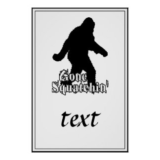 Gone Squatchin' Poster