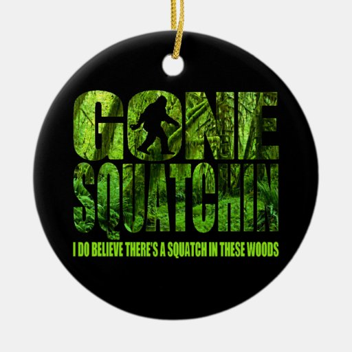 Gone Squatchin *Special Forest Edition* Ornament