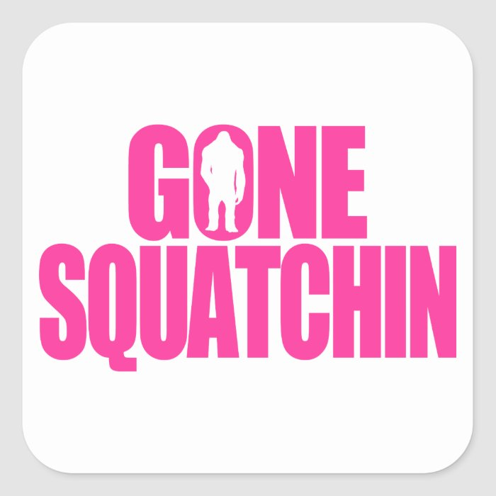 Gone Squatchin Square Sticker