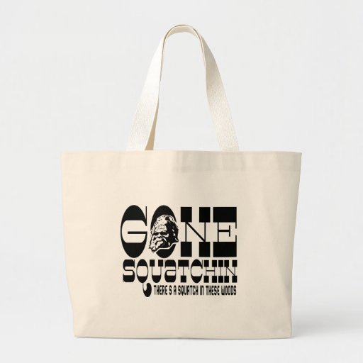Gone Squatchin - There's a Squatch in these Woods Canvas Bag