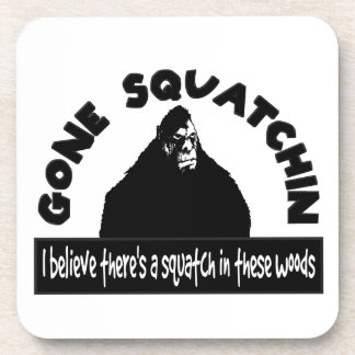 Gone Squatchin - There's a SQUATCH in these woods! Beverage Coaster