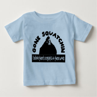 Gone Squatchin - There's a SQUATCH in these woods! Infant T-shirt