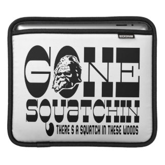 Gone Squatchin - There's a Squatch in these Woods iPad Sleeve
