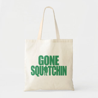 Gone Squatchin Tote Bag