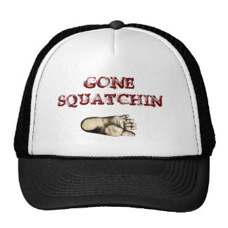 Gone Squatchin (tribute to all Big Foot Hunters) Trucker Hat
