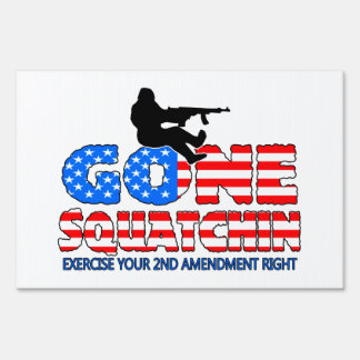 Gone Squatchin USA Sign