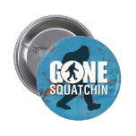 Gone Squatchin Vintage Pin