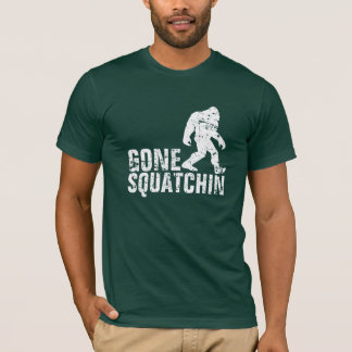 Gone Squatchin - white distressed T-Shirt