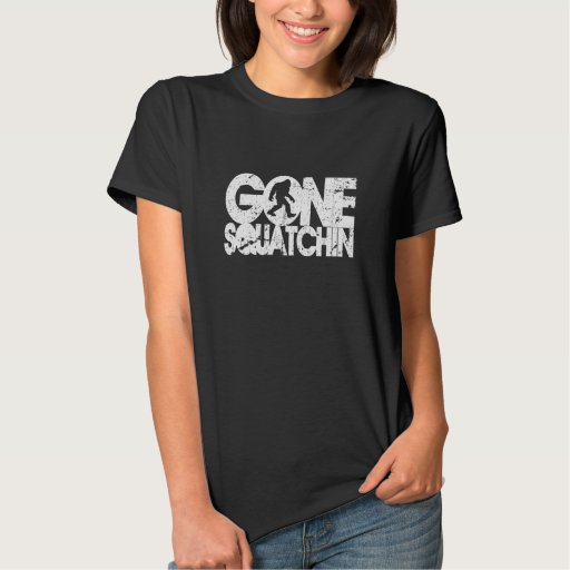Gone Squatchin - White distressed Tees