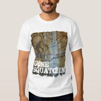 Gone squatchin with bigfoot T-Shirt