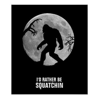 Gone Squatchin with moon and silhouette Poster