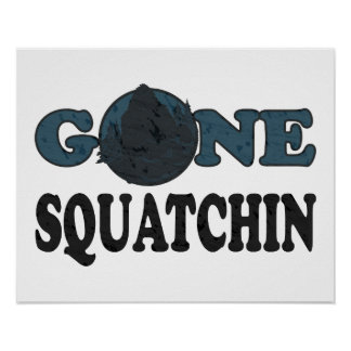 Gone Squatchin Yeti In Woods Poster