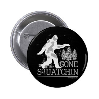 Gone Squatching Funny Sasquatch Pinback Button