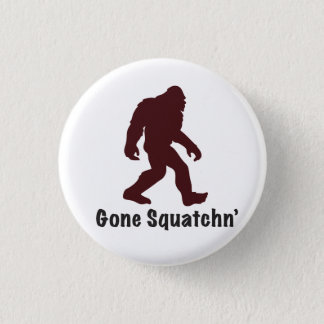 Gone Squatchn' Button