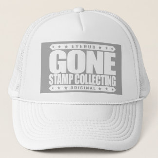 GONE STAMP COLLECTING - Philately & Postal History Trucker Hat