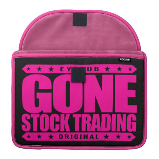 GONE STOCK TRADING - I'm Prudent Investor & Trader MacBook Pro Sleeve