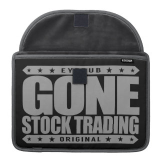 GONE STOCK TRADING - I'm Prudent Investor & Trader Sleeve For MacBook Pro